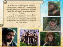 У Робина было много друзей, которые жили вместе с ним в лесу. Среди них был М...