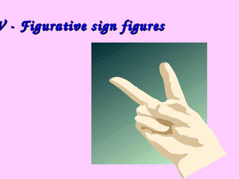 V - Figurative sign figures