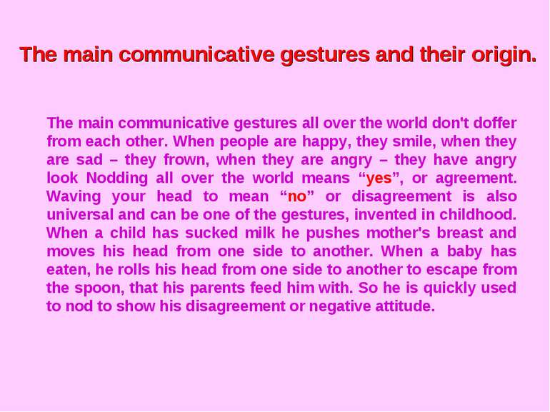 The main communicative gestures all over the world don't doffer from each oth...