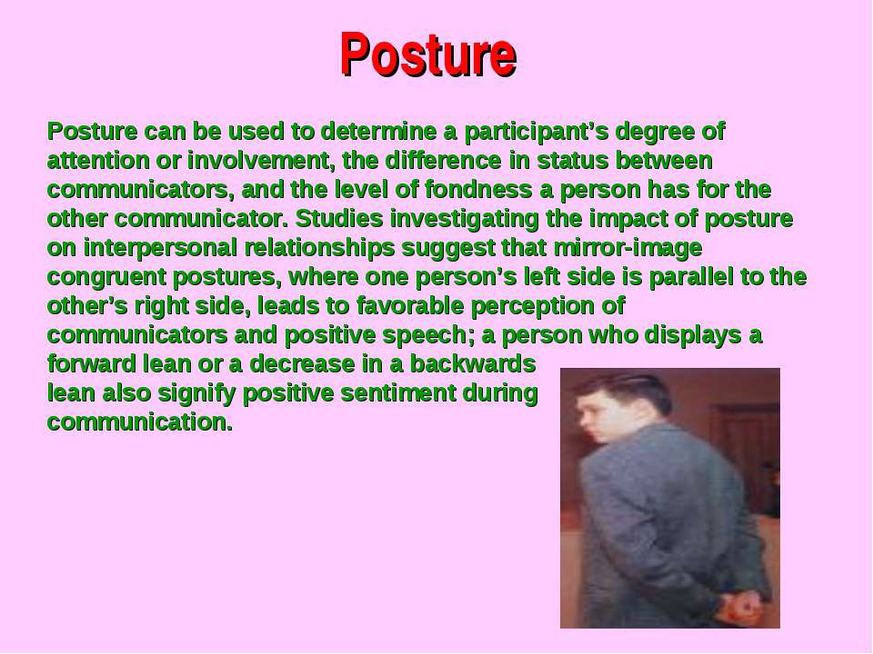 Posture Posture can be used to determine a participant's degree of attention ...