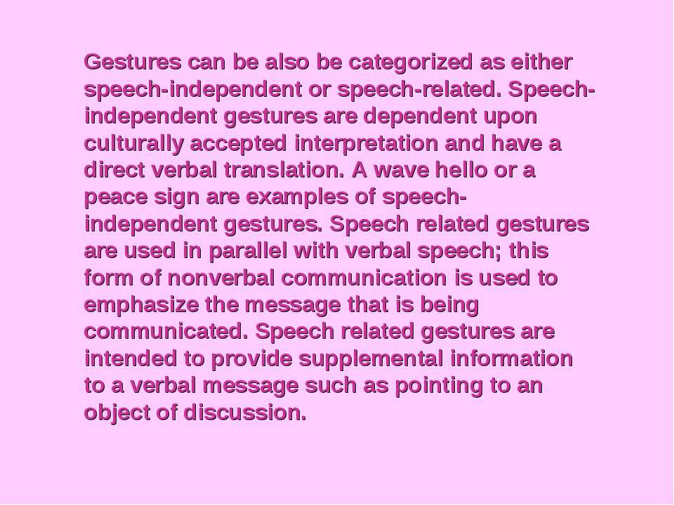 Gestures can be also be categorized as either speech-independent or speech-re...