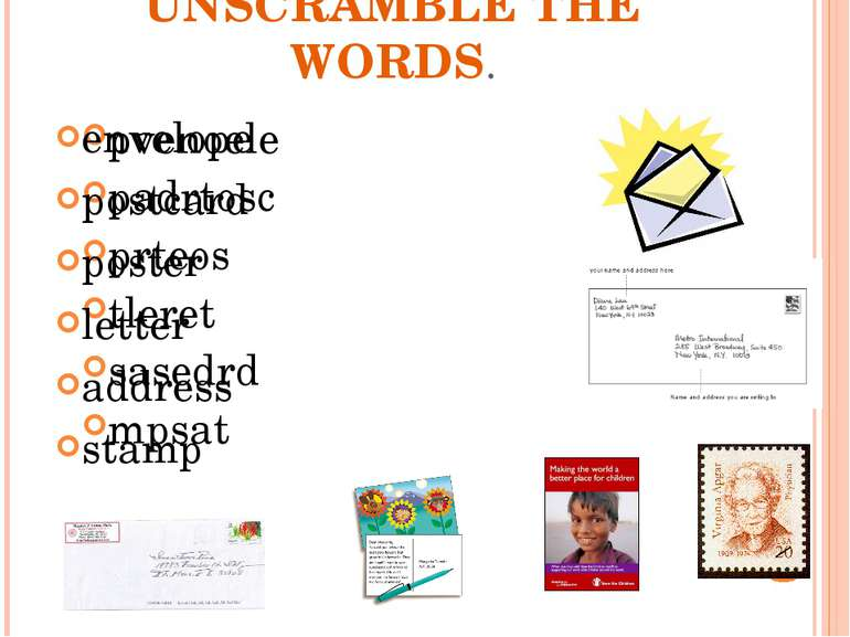 UNSCRAMBLE THE WORDS. pvenoele padrtosc prteos tleret sasedrd mpsat envelope ...