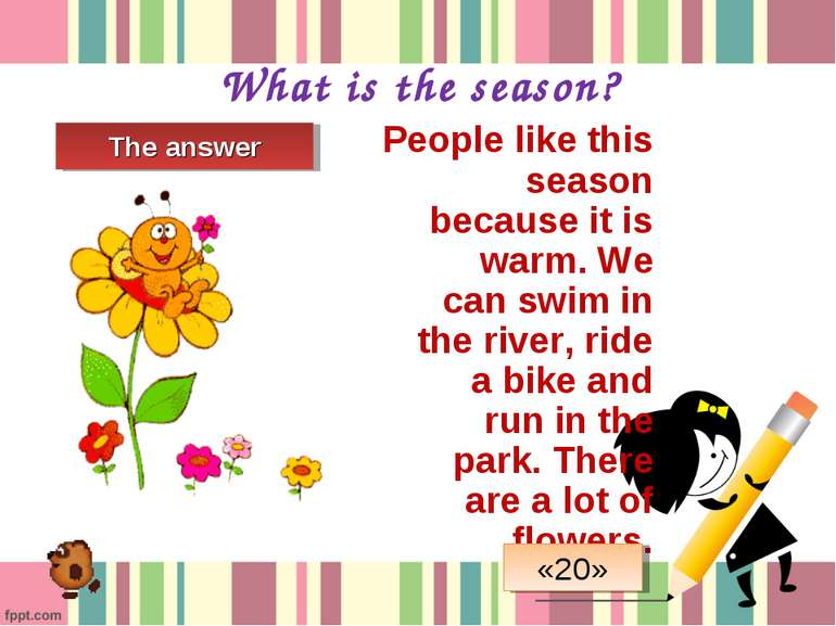 What is the season? People like this season because it is warm. We can swim i...
