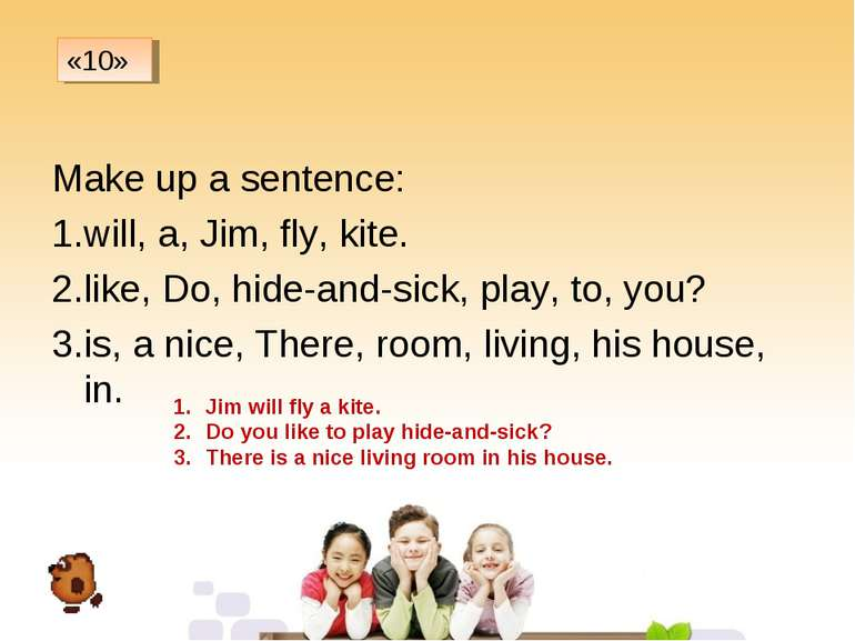 Make up a sentence: will, a, Jim, fly, kite. like, Do, hide-and-sick, play, t...