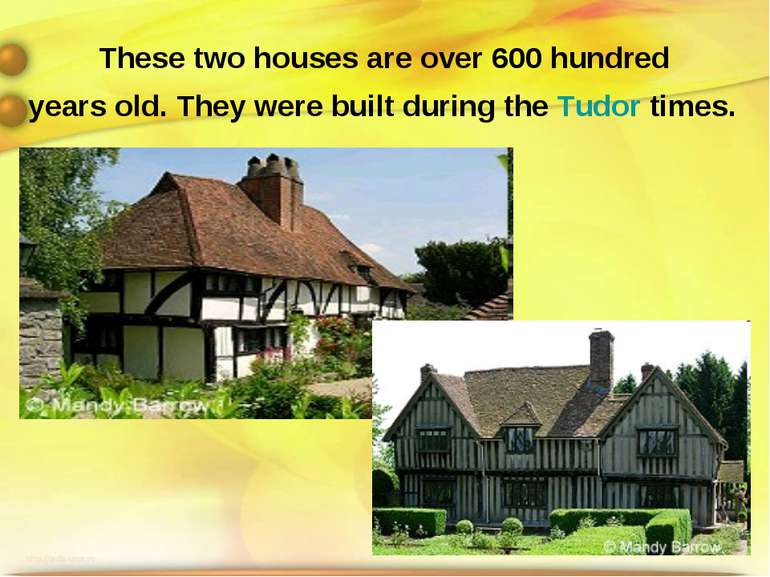 These two houses are over 600 hundred years old. They were built during the T...