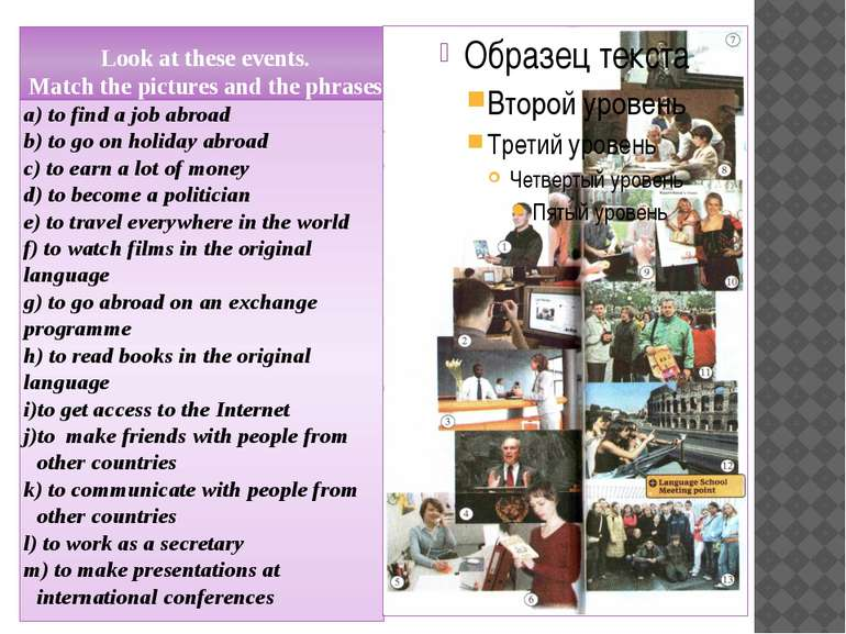 Look at these events. Match the pictures and the phrases. a) to find a job ab...