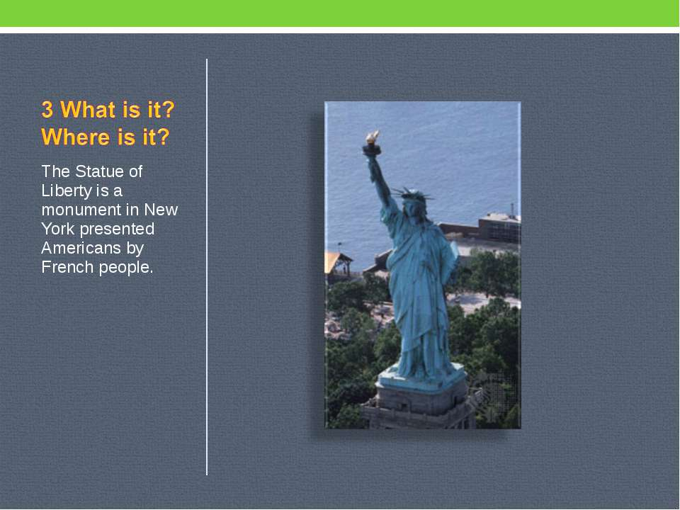 The Statue of Liberty is a monument in New York presented Americans by French...
