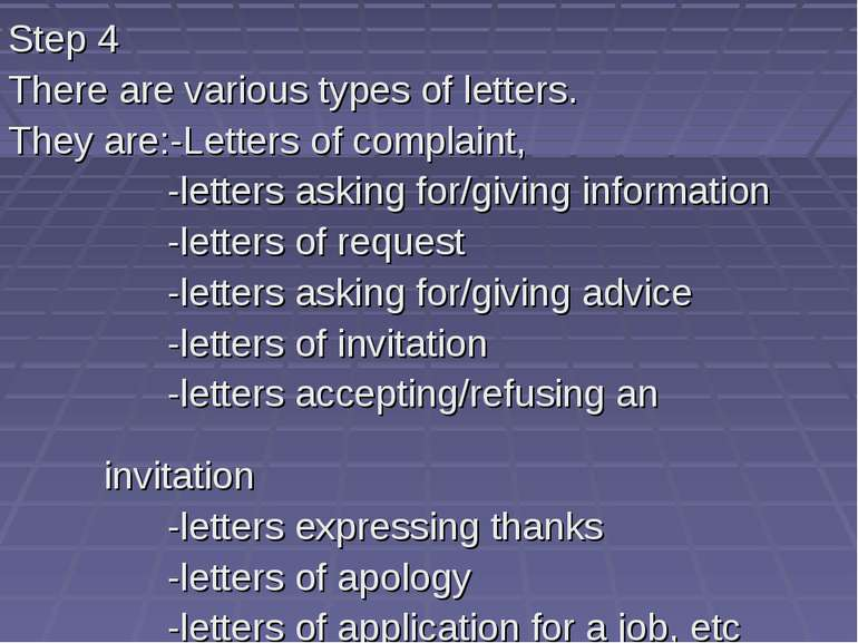 Step 4 There are various types of letters. They are:-Letters of complaint, -l...