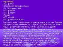 Ingredients: -250 g flour -1 teaspoon baking powder, -1 / 2 teaspoon salt -10...