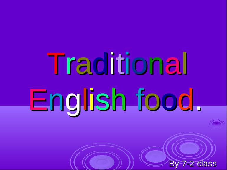 Traditional English food. By 7-2 class