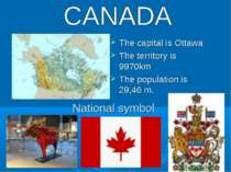 National symbol The capital is Ottawa The territory is 9970km The population ...