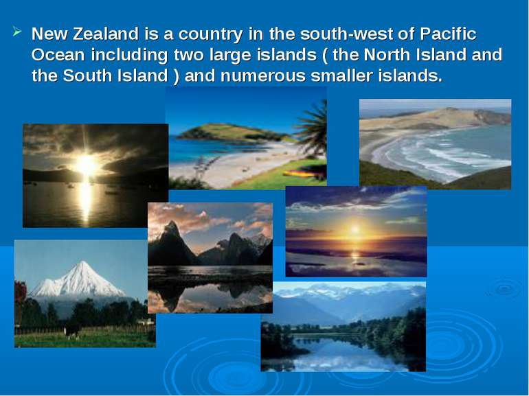 New Zealand is a country in the south-west of Pacific Ocean including two lar...