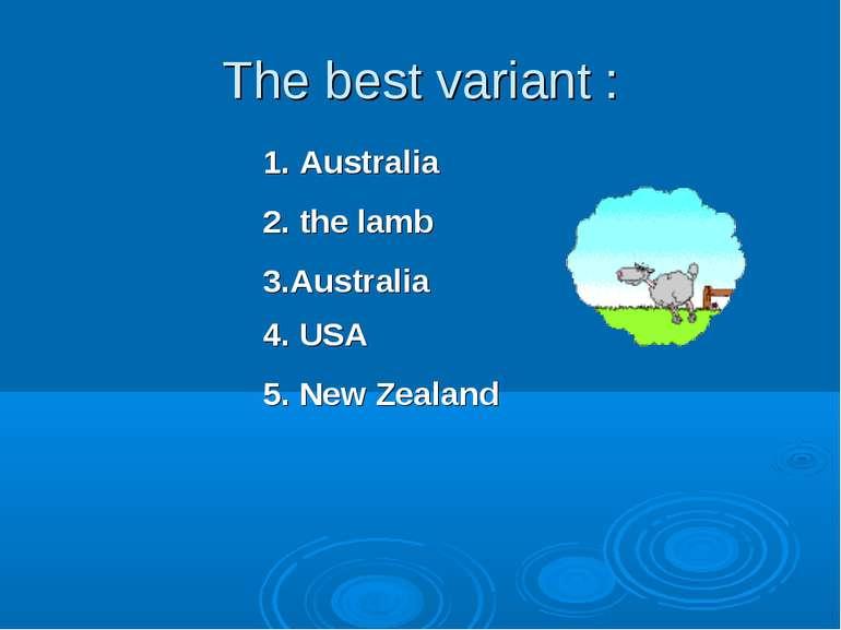The best variant : 1. Australia 2. the lamb 3.Australia 4. USA 5. New Zealand