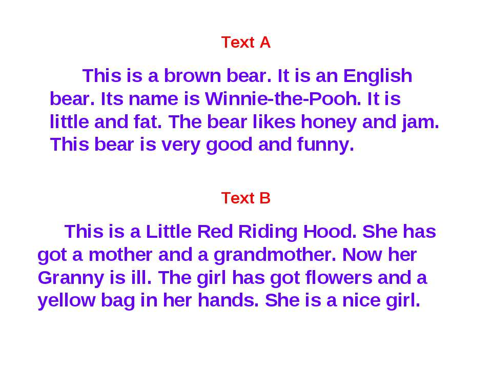 Text A This is a brown bear. It is an English bear. Its name is Winnie-the-Po...