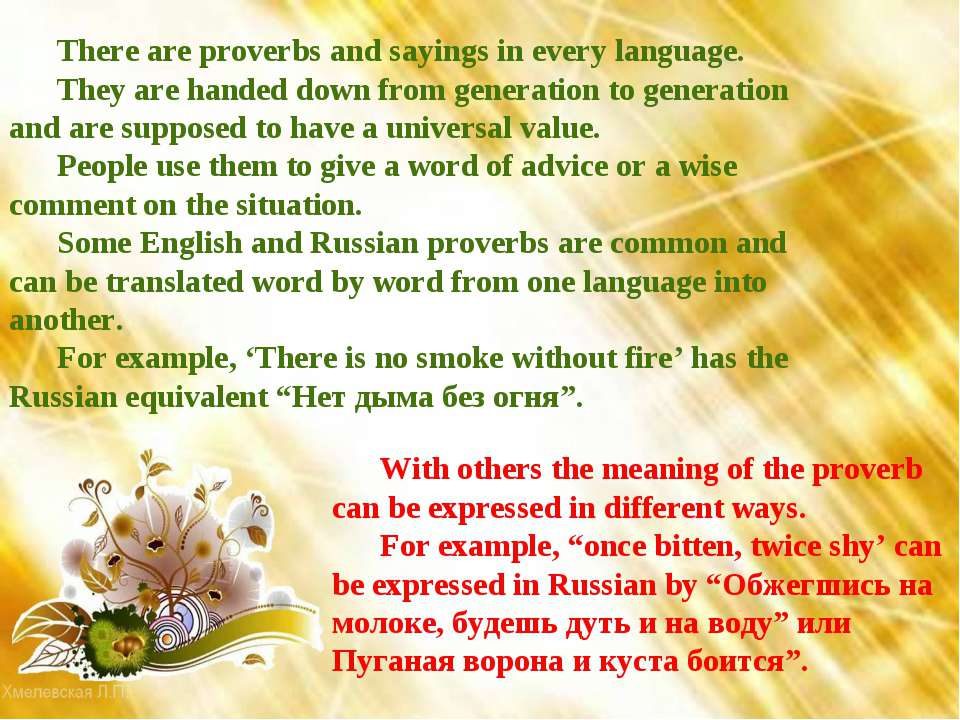 There are proverbs and sayings in every language. They are handed down from g...