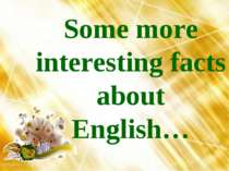 Some more interesting facts about English