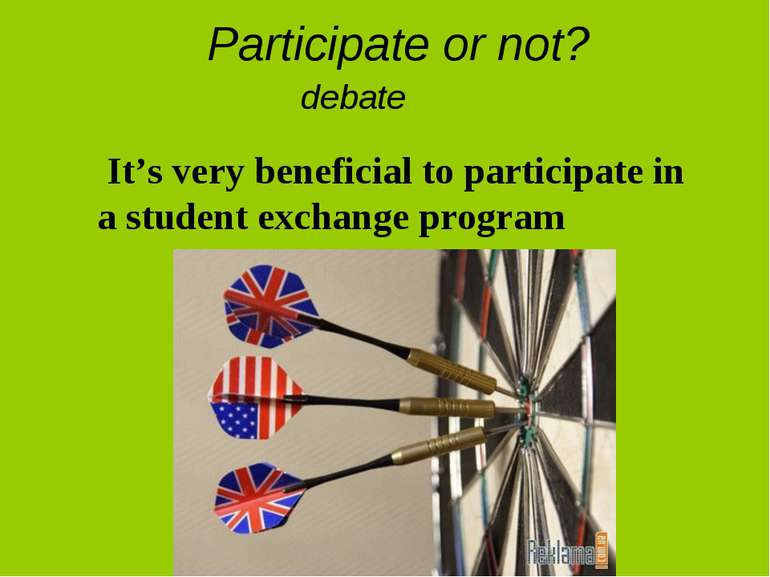 Participate or not? It's very beneficial to participate in a student exchange...