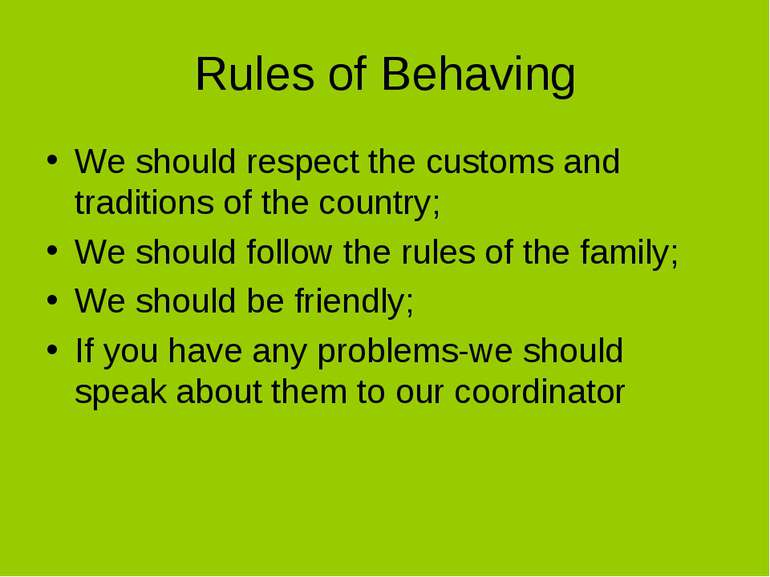 Rules of Behaving We should respect the customs and traditions of the country...
