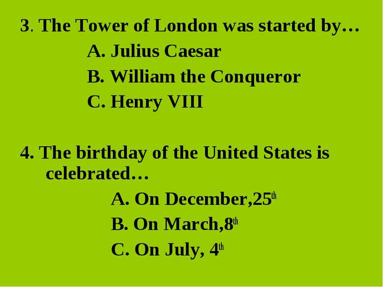 3. The Tower of London was started by… A. Julius Caesar B. William the Conque...