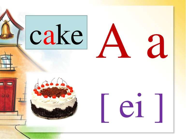 A a [ ei ] cake