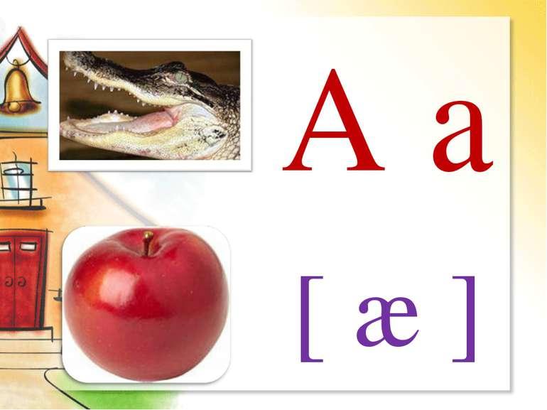A a [ æ ]