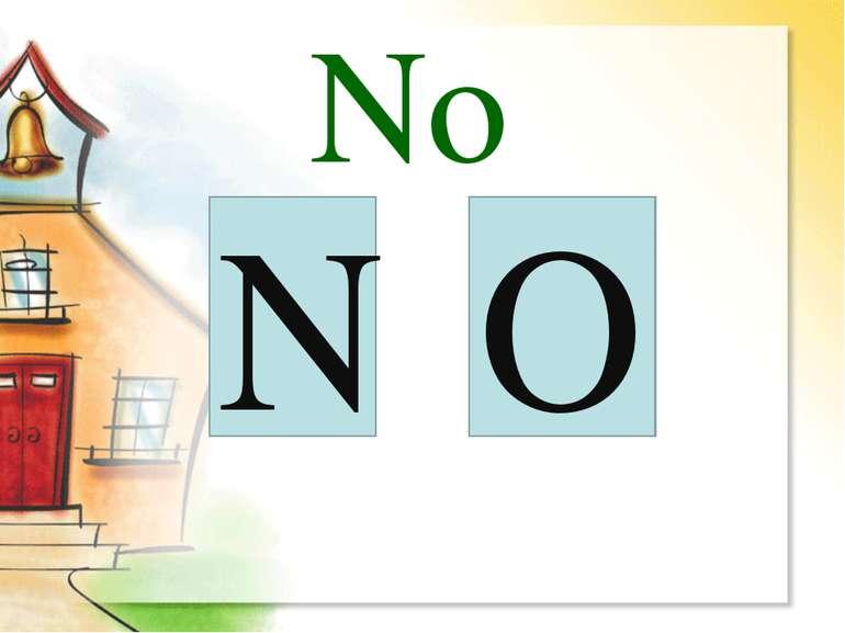 N O No