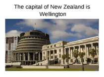 Wellington The capital of New Zealand is