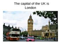 London The capital of the UK is