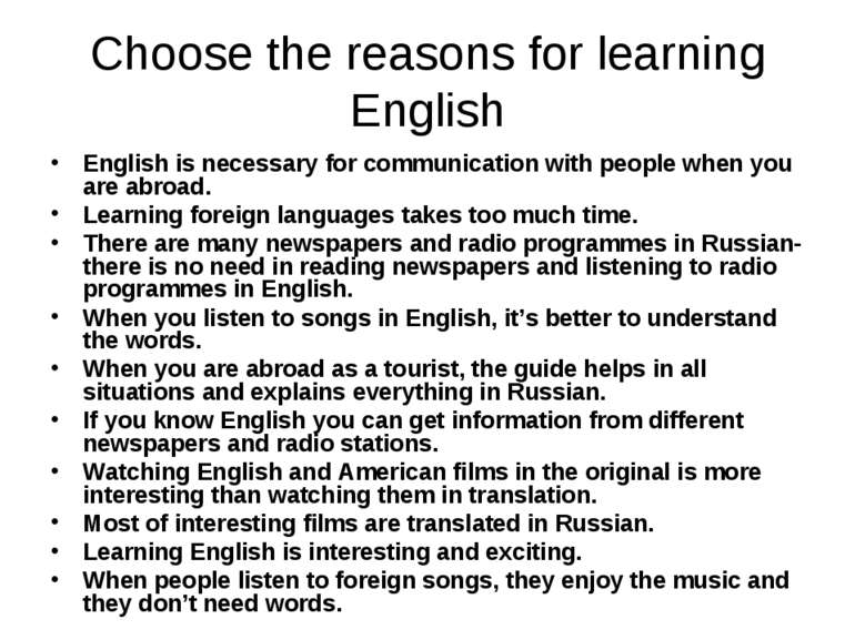 Choose the reasons for learning English English is necessary for communicatio...