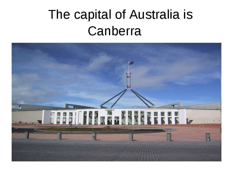Canberra The capital of Australia is