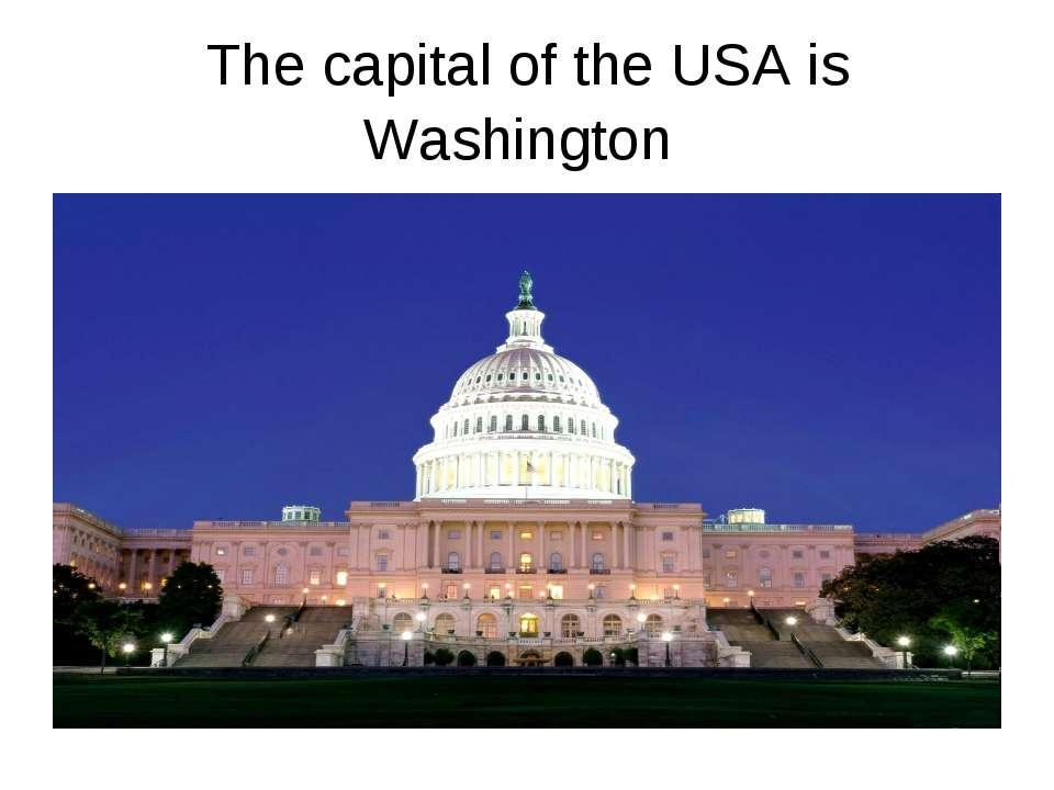 The capital of the USA is Washington