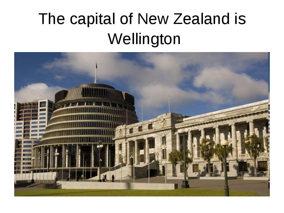Wellington The capital of New Zealand is