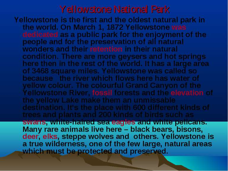 Yellowstone National Park Yellowstone is the first and the oldest natural par...