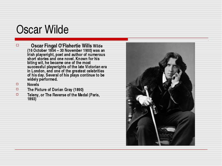 Oscar Wilde Oscar Fingal O'Flahertie Wills Wilde (16 October 1854 – 30 Novemb...
