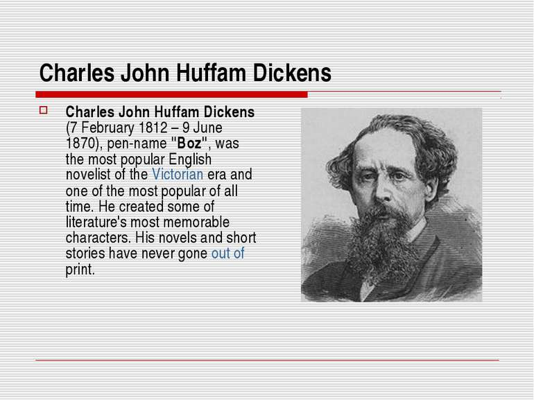 Charles John Huffam Dickens Charles John Huffam Dickens (7 February 1812 – 9 ...