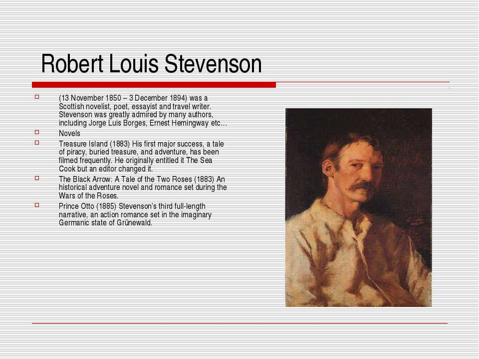 Robert Louis Stevenson (13 November 1850 – 3 December 1894) was a Scottish no...