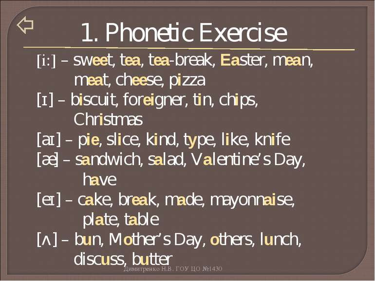 1. Phonetic Exercise [i:] – sweet, tea, tea-break, Easter, mean, meat, cheese...
