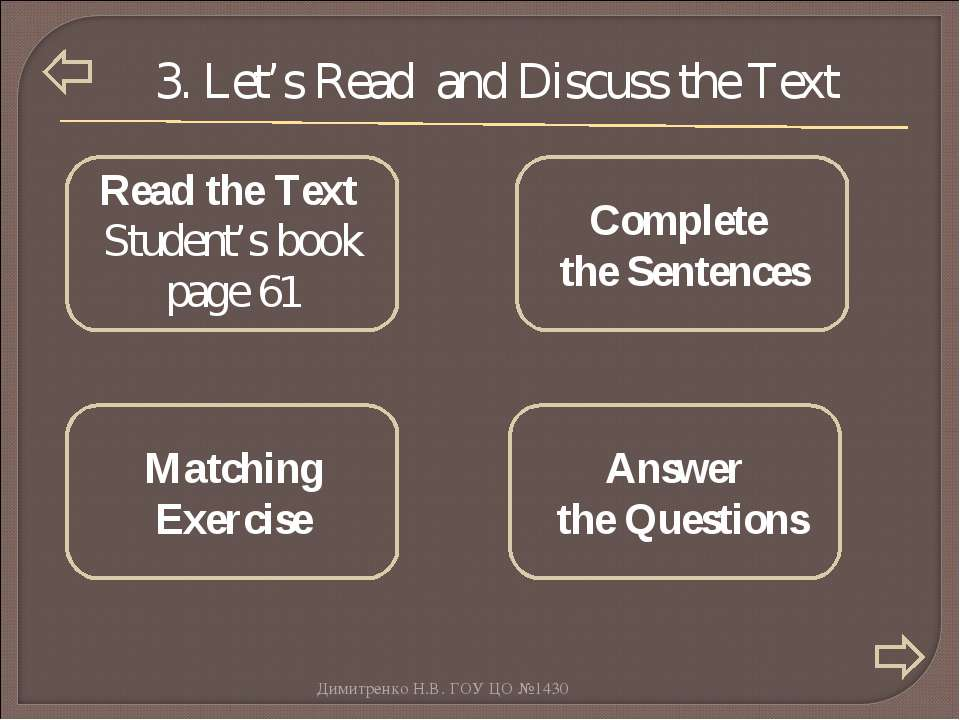 3. Let's Read and Discuss the Text Complete the Sentences Answer the Question...