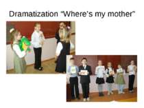 "Dramatization ""Where's my mother"""