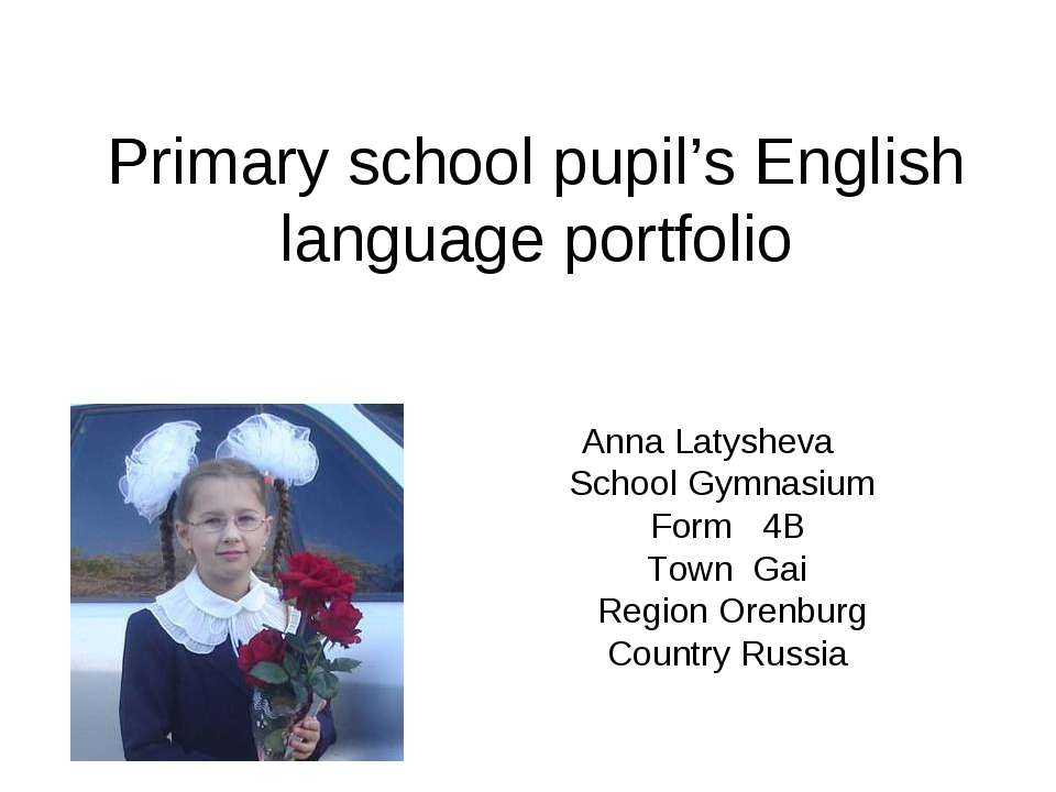 Primary school pupil's English language portfolio Anna Latysheva School Gymna...