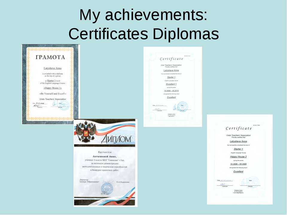 My achievements: Certificates Diplomas