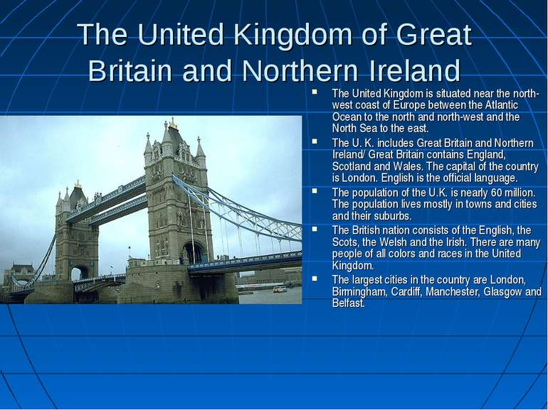 The United Kingdom of Great Britain and Northern Ireland The United Kingdom i...
