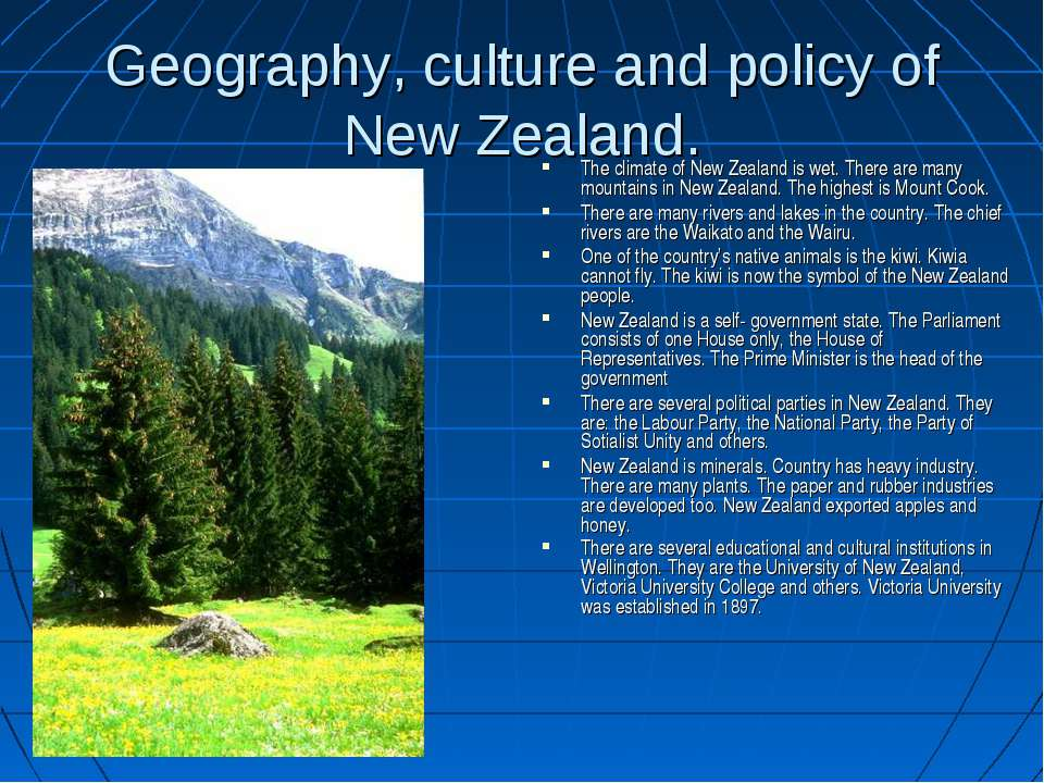 Geography, culture and policy of New Zealand. The climate of New Zealand is w...