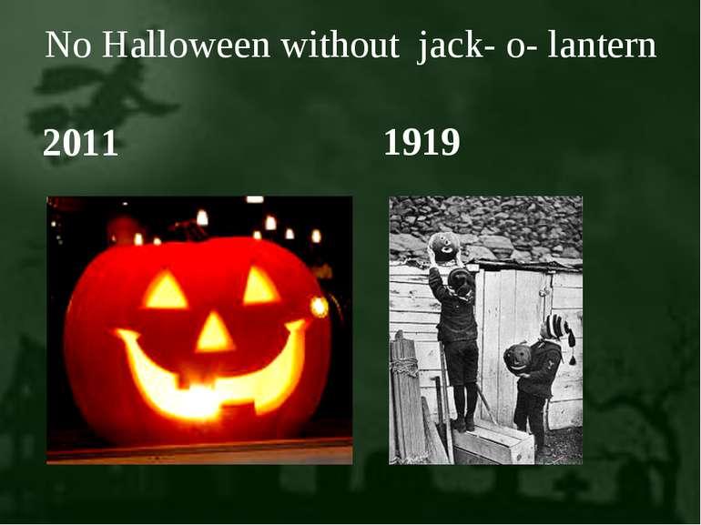 No Halloween without jack- o- lantern 2011 1919