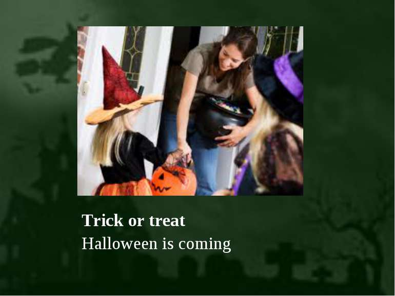 Trick or treat Halloween is coming