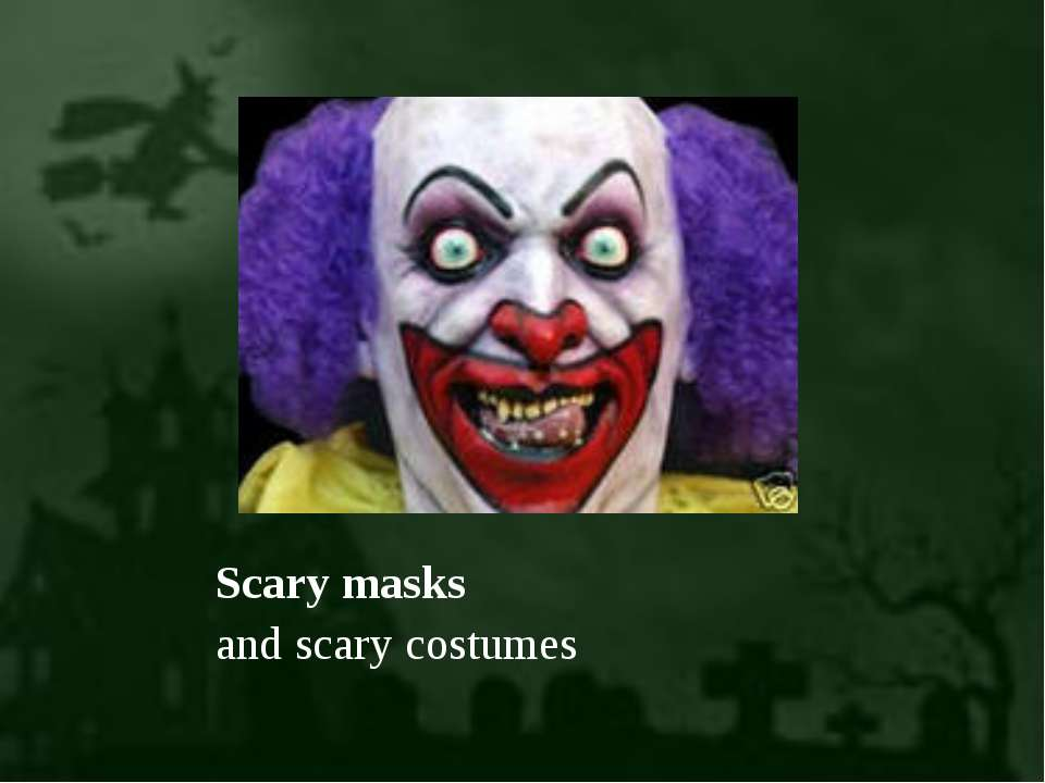 Scary masks and scary costumes
