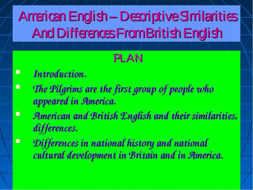 American English – Descriptive Similarities And Differences From British Engl...