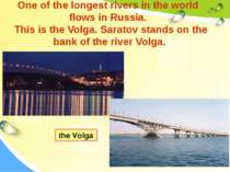 One of the longest rivers in the world flows in Russia. This is the Volga. Sa...