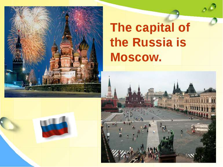 The capital of the Russia is Moscow.