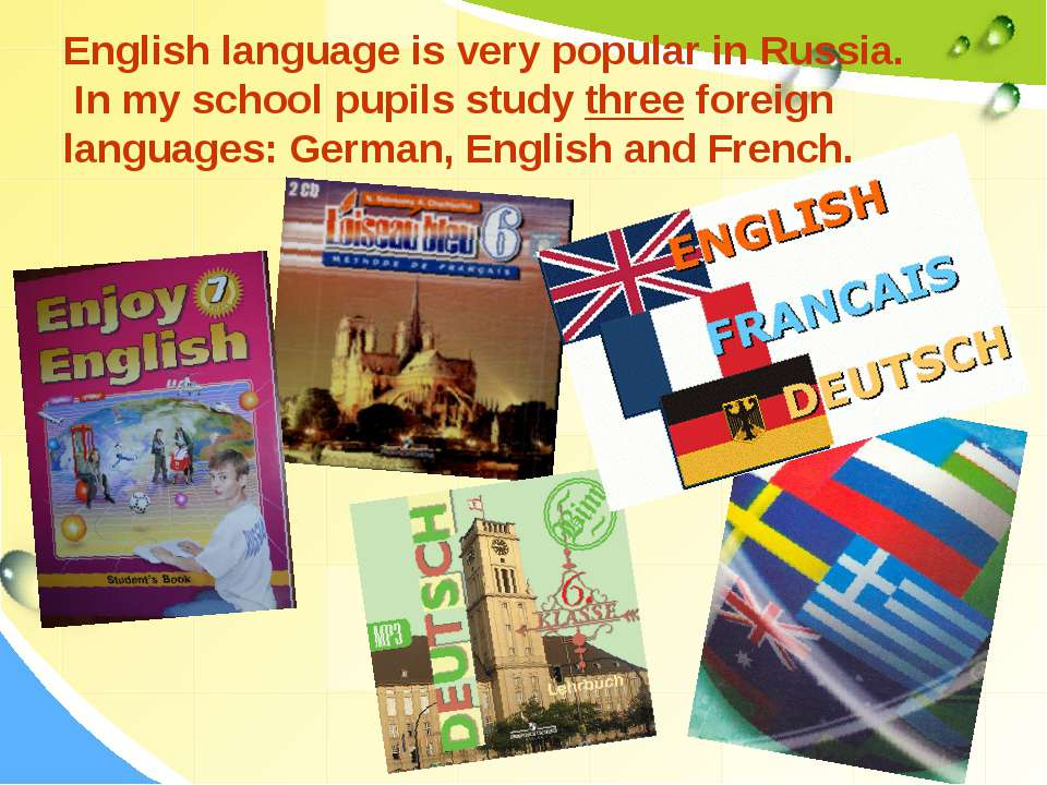 English language is very popular in Russia. In my school pupils study three f...